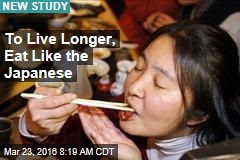 To Live Longer, Eat Like the Japanese