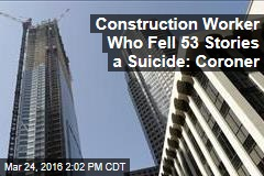 Coroner: Worker Who Fell 53 Stories at Construction Site a Suicide