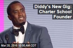 Diddy's New Gig: Charter School Founder