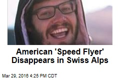 American Speed Flyer Disappears in Swiss Alps