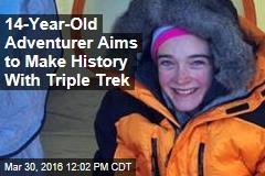 Girl, 14, Aims to Make History at the Poles