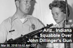 Ariz., Indiana Squabble Over John Dillinger's Gun