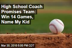 High School Coach Promises Team: Win 14 Games, Name My Kid