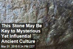 This Stone May Be Key to Mysterious Yet Influential Ancient Culture