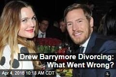 Drew Barrymore Divorcing: What Went Wrong?