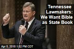 Tennessee Lawmakers: We Want Bible as State Book