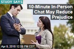 10-Minute In-Person Chat May Reduce Prejudice