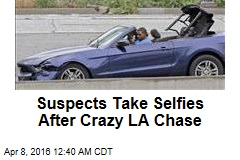Suspects Take Selfies After Crazy LA Chase