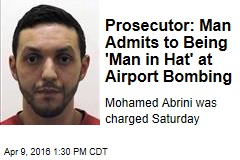 Prosecutor: Man Admits to Being 'Man in Hat' at Airport Bombing