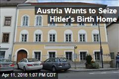 Austria Wants to Seize Hitler's Birth Home
