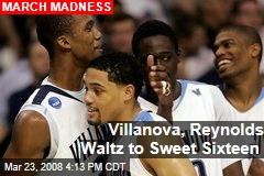 Villanova, Reynolds Waltz to Sweet Sixteen