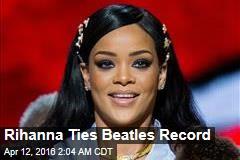 Rihanna Ties Beatles Record