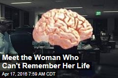 Meet the Woman Who Can't Remember Her Life