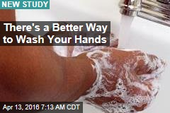 Sorry, Hand-Washing Takes More Effort Than You Think