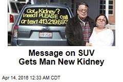Message on SUV Gets Man New Kidney