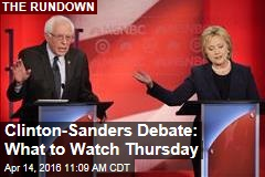 Clinton-Sanders Debate: What to Watch Thursday