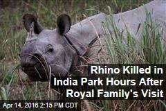 Rhino Killed in India Park Hours After Royal Family's Visit