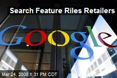 Search Feature Riles Retailers