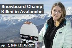 Snowboard Champ Killed in Avalanche