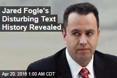 Jared Fogle's Disturbing Text History Revealed
