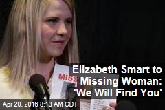 Elizabeth Smart to Missing Woman: 'We Will Find You'