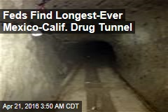 Feds Find Longest-Ever Mexico-Calif. Drug Tunnel