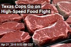 Texas Cops Go on High-Speed Food Fight