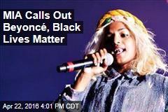 MIA Calls Out Beyoncé, Black Lives Matter