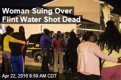 Woman Suing Over Flint Water Shot Dead