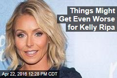 Things Might Get Even Worse for Kelly Ripa