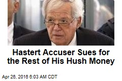 Hastert Accuser Sues for the Rest of His Hush Money