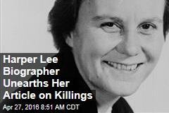 Harper Lee Biographer Unearths Her Article on Killings