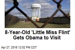 8-Year-Old 'Little Miss Flint' Gets Obama to Visit