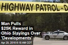 Man Pulls $25K Reward in Ohio Slayings Over 'Developments'