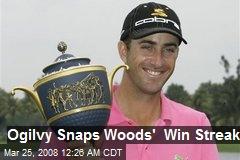 Ogilvy Snaps Woods' Win Streak