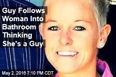 Guy Follows Woman Into Bathroom Thinking She's a Guy