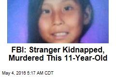 FBI: Stranger Kidnapped, Murdered Navajo Girl
