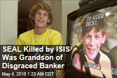 SEAL Killed by ISIS Was Grandson of Disgraced Banker