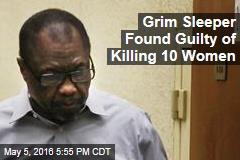 Grim Sleeper Found Guilty of Killing 10 Women