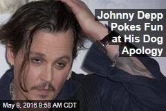 Johnny Depp Pokes Fun at His Dog Apology