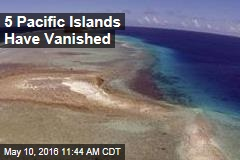 5 Pacific Islands Have Vanished