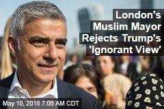 London's Muslim Mayor Rejects Trump's 'Ignorant View'