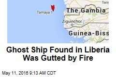 Ghost Ship Found in Liberia Was Gutted by Fire