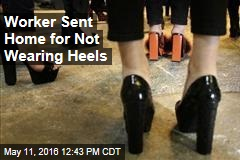 Worker Sent Home for Not Wearing Heels
