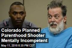 Colorado Planned Parenthood Shooter Mentally Incompetent