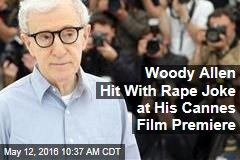 Woody Allen Hit With Rape Joke at His Cannes Film Premiere