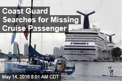 Coast Guard Searches for Missing Cruise Passenger