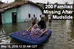 200 Families Missing After Mudslide