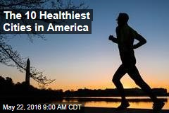 The 10 Healthiest Cities in America