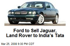 Ford to Sell Jaguar, Land Rover to India's Tata